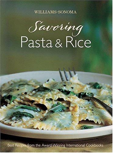 9780848731267: Williams-Sonoma Savoring Pasta, Rice & Noodles