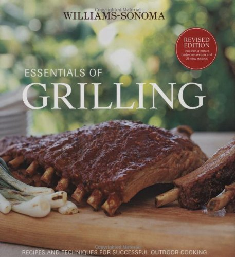 9780848731335: Williams-Sonoma Essentials of Grilling: Recipes and techniques for successful outdoor cooking
