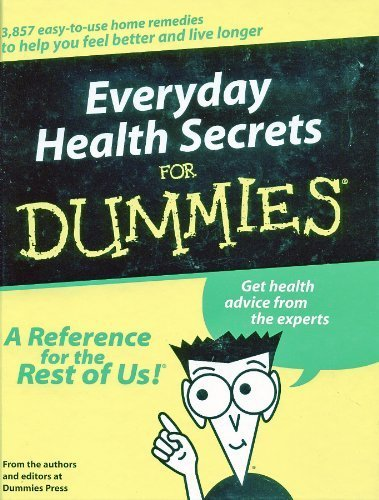 9780848731410: Everyday Health Secrets for Dummies (3,857 easy-to-use home remedies to help you feel better and live longer)