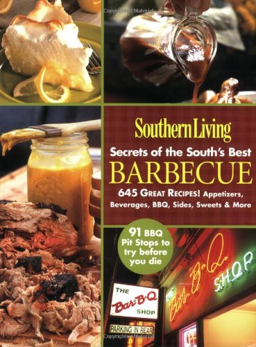 9780848731533: Southern Living: Secrets of the South's Best Barbecue: 645 Great Recipes! Appetizers, Beverages, BBQ, Sides, Sweets & More