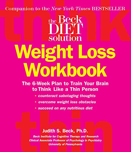 9780848731915: The Beck Diet Solution Weight Loss Workbook: The 6-Week Plan to Train Your Brain to Think Like a Thin Person