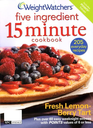 Weight Watchers Five Ingredient 15 Minute Cookbook: Weight Watchers
