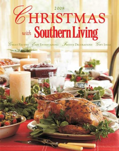 9780848732288: Christmas with Southern Living 2008: Great Recipes - Easy Entertaining - Festive Decorations - Gift Ideas