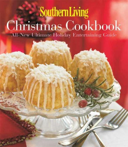 9780848732295: Southern Living Christmas Cookbook: All-New Ultimate Holiday Entertaining Guide (Southern Living (Hardcover Oxmoor))