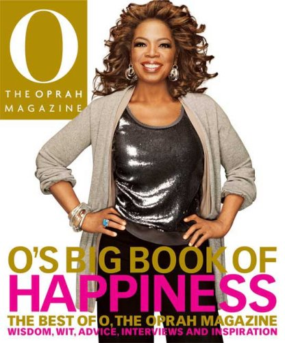 9780848732332: O's Big Book of Happiness: The Best of O, The Oprah Magazine: Wisdom, Wit, Advice, Interviews, and Inspiration
