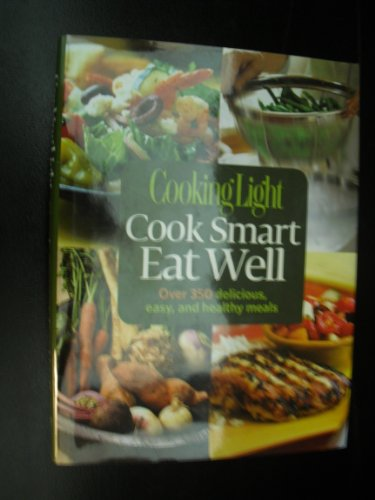 9780848732769: cooking light cook smart eat well