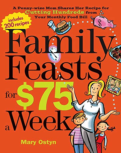 9780848732967: Family Feasts for $75 a Week: A Penny-wise Mom Shares Her Recipe for Cutting Hundreds from Your Monthly Food Bill