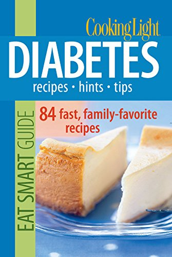 9780848732974: Cooking Light Eat Smart Guide: Diabetes- Recipes, Hints, Tips: 84 Fast, Family-Favorite Recipes