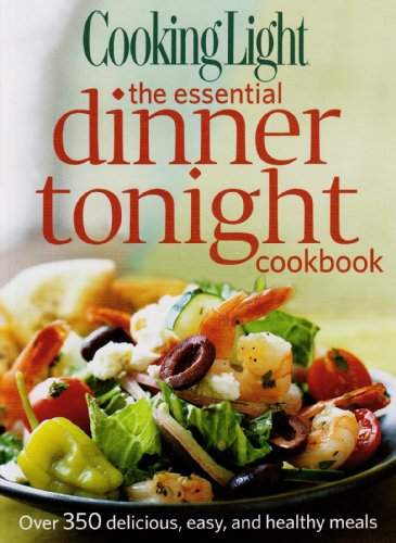 9780848733162: Cooking Light the Essential Dinner Tonight Cookbook