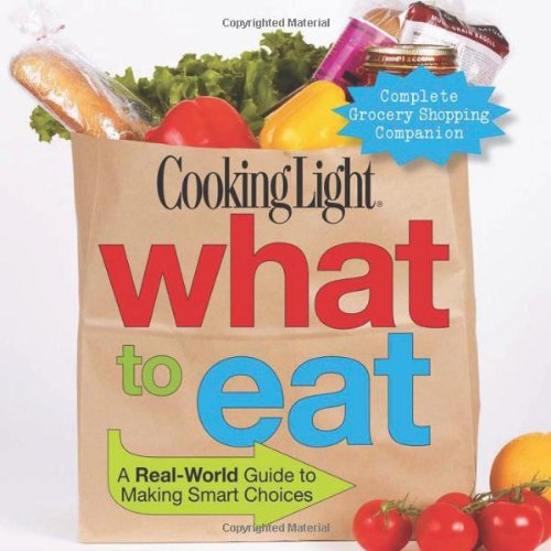 9780848733209: Cooking Light What to Eat: A Real-World Guide to Making Smart Choices