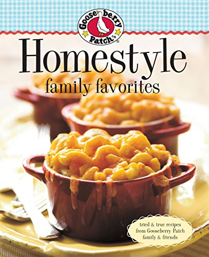 9780848733438: Gooseberry Patch Homestyle Family Favorites: Tried & True Recipes from Gooseberry Patch Family & Friends (Gooseberry Patch (Paperback))