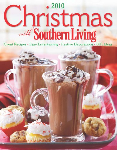 9780848733469: Christmas with Southern Living 2010: Great Recipes * Easy Entertaining * Festive Decorations * Gift Ideas
