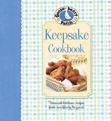 9780848733612: Gooseberry Patch Keepsake Cookbook: Treasured Heirloom Recipes from Our Family to Yours (Gooseberry Patch (Hardcover))