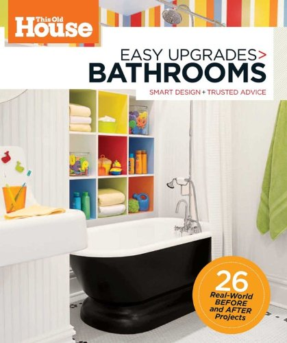 9780848733940: This Old House Easy Upgrades: Bathrooms: Smart Makeovers, Trusted Advice