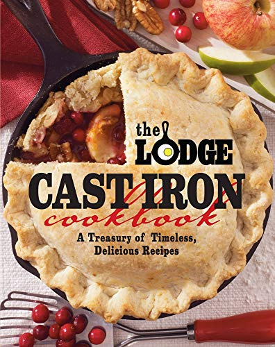 9780848734343: The Lodge Cast Iron Cookbook: A Treasury of Timeless, Delicious Recipes