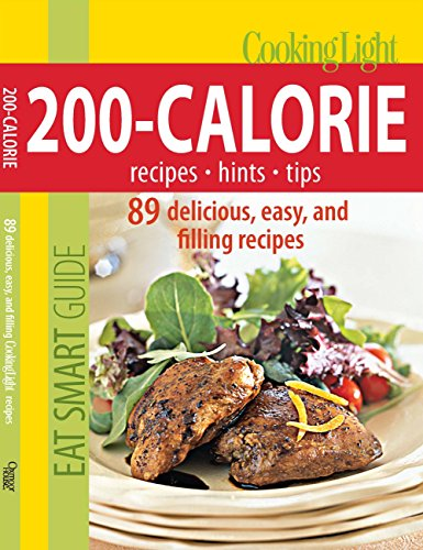 9780848734381: Cooking Light Eat Smart Guide: 200-Calorie Cookbook: 89 delicious, easy and filling recipes