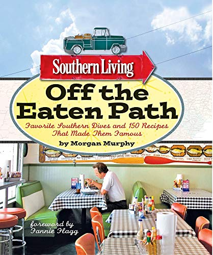 9780848734459: Southern Living Off the Eaten Path: Favorite Southern Dives and 150 Recipes that Made Them Famous (Southern Living (Paperback Oxmoor))