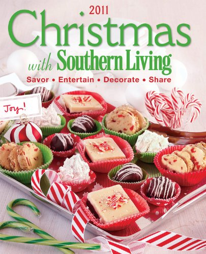 9780848734633: Christmas with Southern Living 2011: Savor * Entertain * Decorate * Share