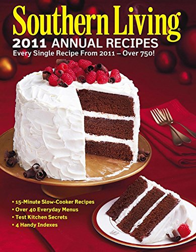 9780848734879: Southern Living 2011 Annual Recipes: Every Single Recipe from 2011 -- over 750! (Southern Living Annual Recipes)
