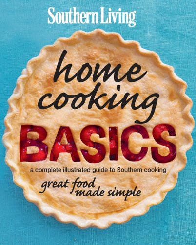 9780848735159: Southern Living Home Cooking Basics: A complete illustrated guide to Southern cooking