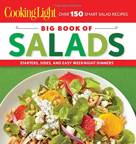 9780848736460: Cooking Light Big Book of Salads: Starters, Sides and Easy Weeknight Dinners