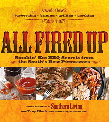 9780848736484: All Fired Up: Smokin' hot BBQ secrets from the South's best pitmasters