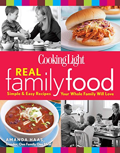 9780848737009: Cooking Light Real Family Food: Simple & Easy Recipes Your Whole Family Will Love