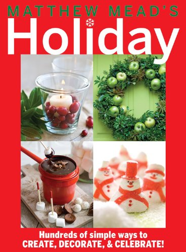 9780848738143: Matthew Mead's Holiday: Hundreds of simple ways to CREATE, DECORATE, & CELEBRATE!