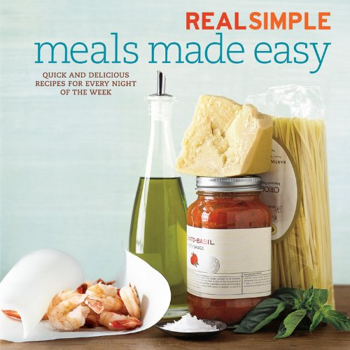 9780848738150: Real Simple Meals Made Easy: Quick and Delicious Recipes for Every Night of the Week