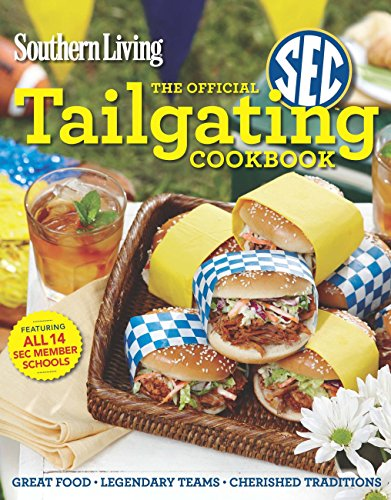 9780848738259: Southern Living The Official SEC Tailgating Cookbook: Great Food Legendary Teams Cherished Traditions (Southern Living (Paperback Oxmoor))