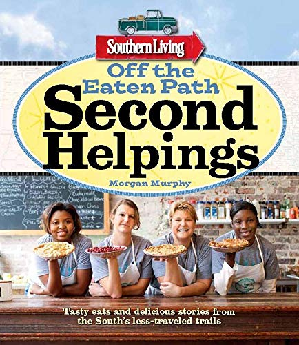 9780848739553: Southern Living Off the Eaten Path: Second Helpings: Tasty eats and delicious stories from the South's less-traveled trails (Southern Living (Paperback Oxmoor))