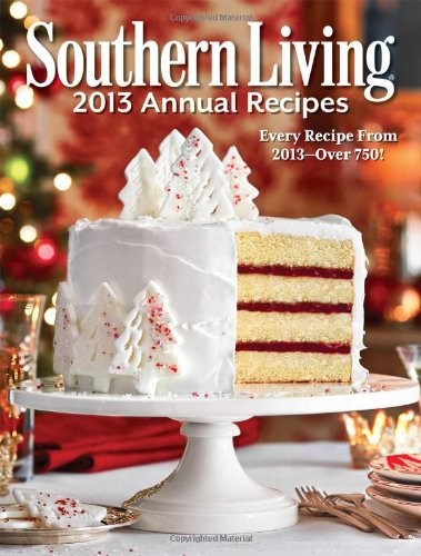 9780848739683: Southern Living Annual Recipes 2013