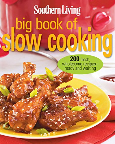 9780848739768: Southern Living Big Book of Slow Cooking: 200 fresh, wholesome recipes -- ready and waiting