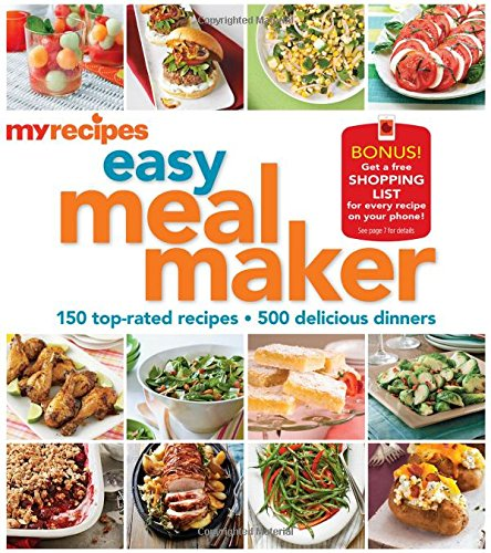 9780848742270: MyRecipes Easy Meal Maker: 150 top-rated · 500 delicious dinners