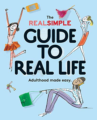 9780848742881: The Real Simple Guide to Real Life: Adulthood Made Easy