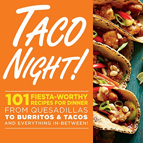 9780848742911: Taco Night!: 101 Fiesta-Worthy Recipes for Dinner--from Quesadillas to Burritos & Tacos Plus Drinks, Sides & Desserts!
