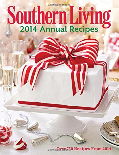 9780848743079: Southern Living Annual Recipes 2014: Over 750 Recipes from 2014!