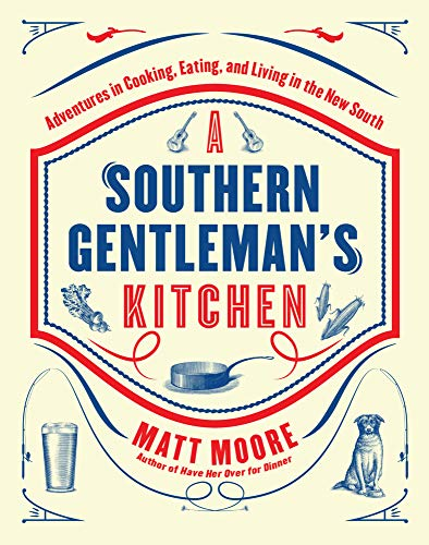 9780848743673: Southern Living A Southern Gentleman's Kitchen: Adventures in Cooking, Eating, and Living in the New South