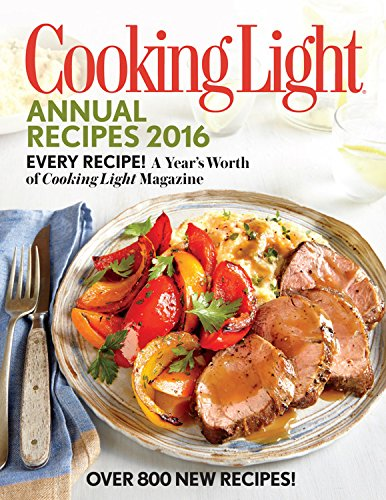 9780848745394: Cooking Light Annual Recipes 2016: Every Recipe! a Year's Worth of Cooking Light Magazine