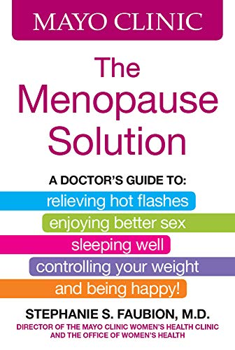 9780848746759: Mayo Clinic The Menopause Solution: A doctor's guide to relieving hot flashes, enjoying better sex, sleeping well, controlling your weight, and being happy!