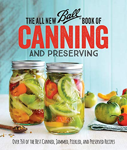 9780848746780: The All New Ball Book Of Canning And Preserving: Over 350 of the Best Canned, Jammed, Pickled, and Preserved Recipes