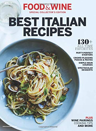 Food & Wine Best Italian Recipes: 130+ All-Time Favorites 9780848752125 Over 130 Italian favorites from the pages of Food & Wine Bring the best Italian recipes, perfected in the Food & Wine Test Kitchen into