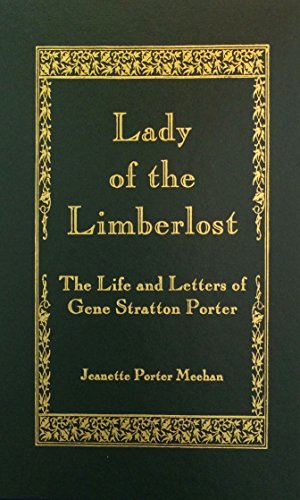 Lady of the Limberlost: A Biography: Jeannette P. Meehan