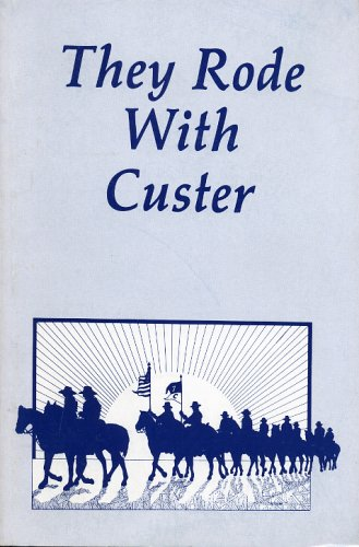 9780848802370: They Rode With Custer