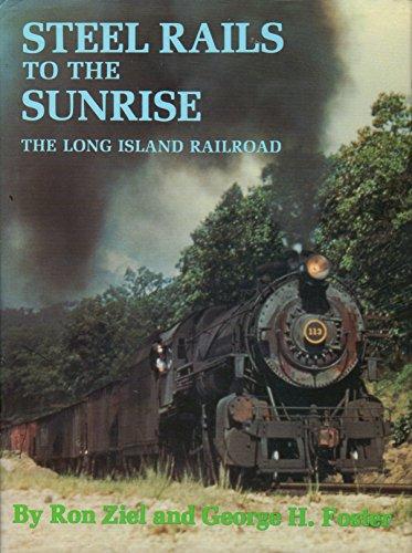 9780848803681: Steel Rails to the Sunrise: The Long Island Railroad
