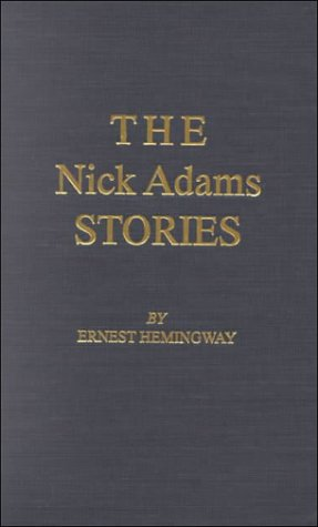 the comforts of nick in ernest hemingways the nick adams stories