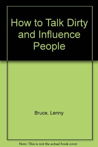 9780848809249: How to Talk Dirty and Influence People