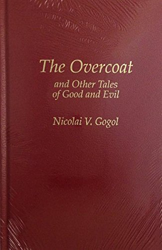 The Overcoat and Other Tales of Good: Nikolai Vasilevich Gogol