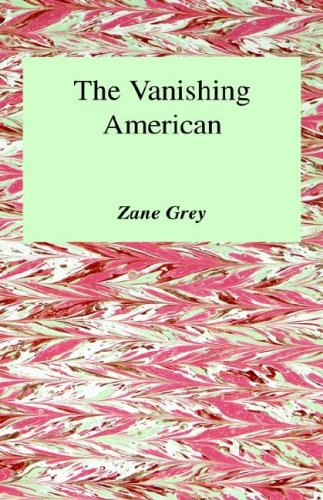 9780848810306: The Vanishing American