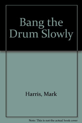 9780848810429: Bang the Drum Slowly